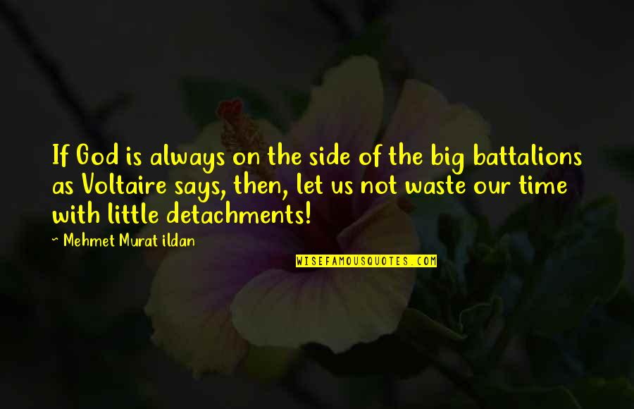 Little Vs Big Quotes By Mehmet Murat Ildan: If God is always on the side of