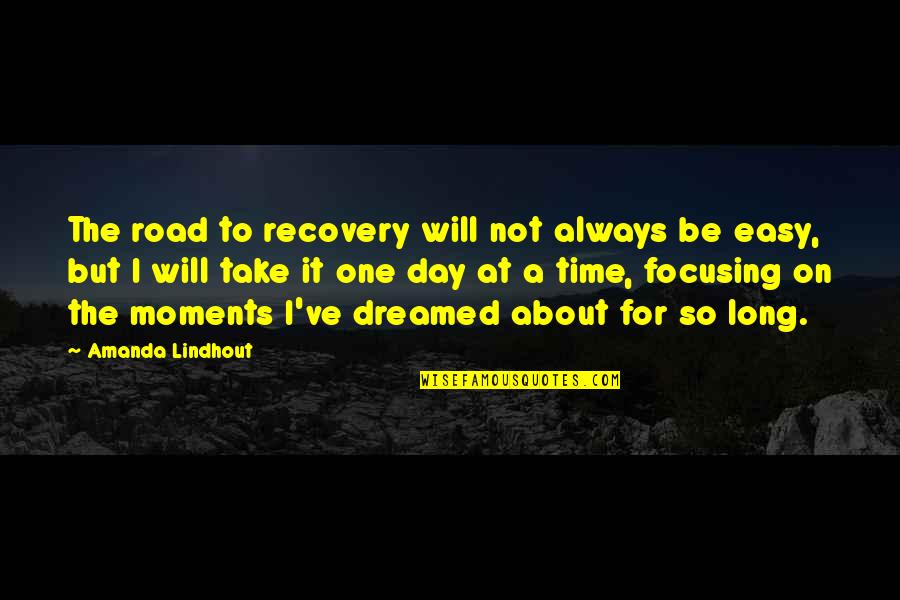 Live A Crazy Life Quotes By Amanda Lindhout: The road to recovery will not always be