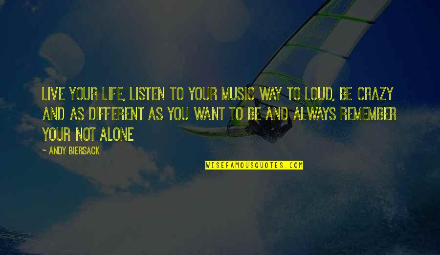 Live A Crazy Life Quotes By Andy Biersack: Live your life, listen to your music way