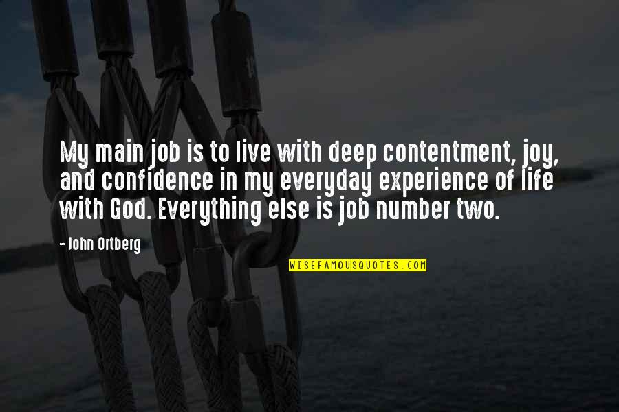 Live Everything To God Quotes By John Ortberg: My main job is to live with deep