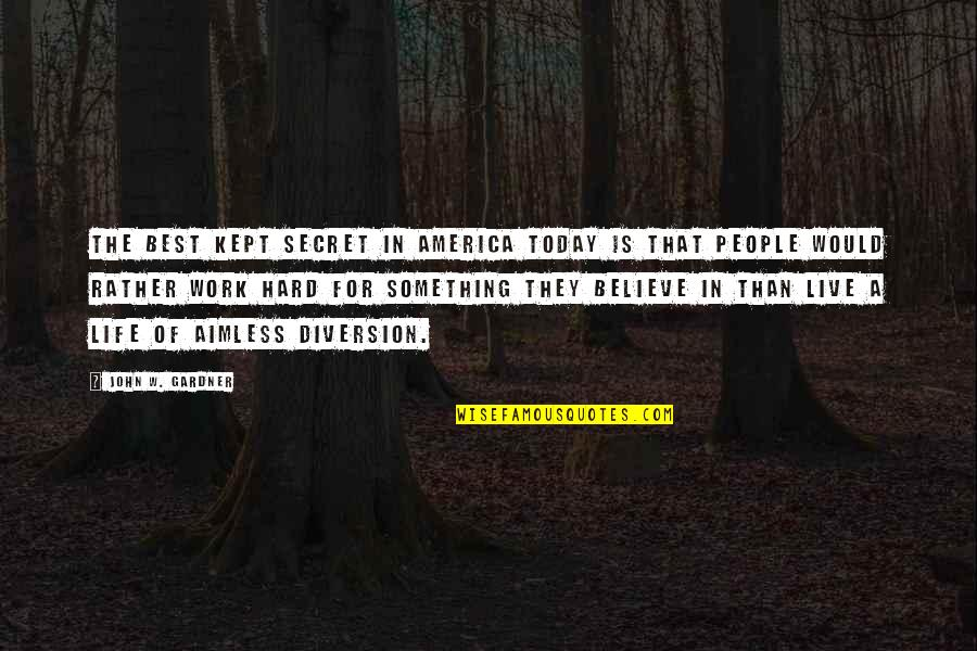 Live For Today Quotes By John W. Gardner: The best kept secret in America today is