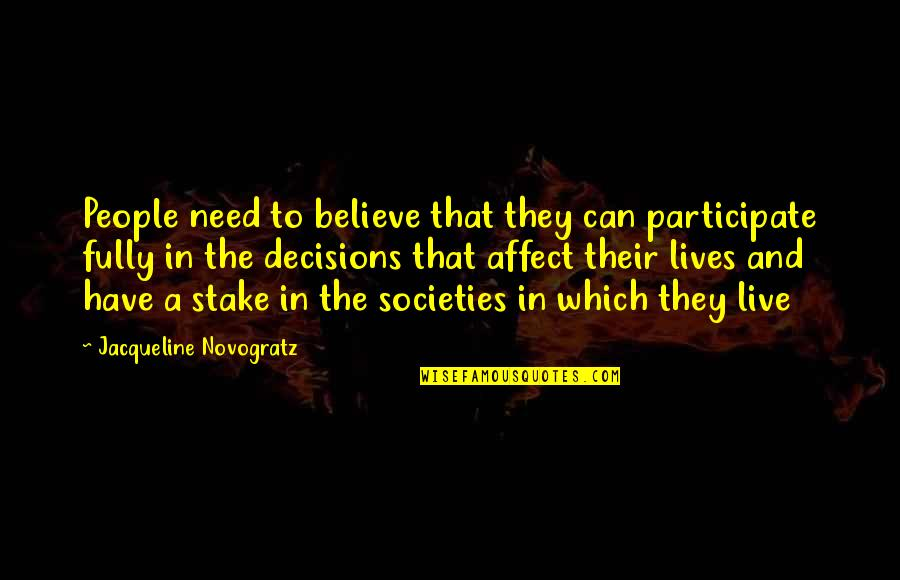 Live Fully Quotes By Jacqueline Novogratz: People need to believe that they can participate