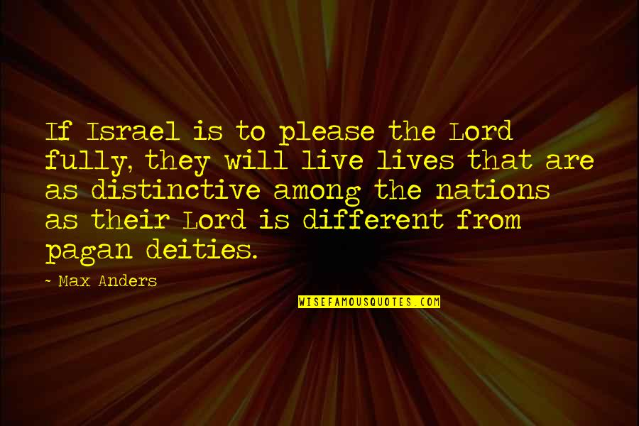 Live Fully Quotes By Max Anders: If Israel is to please the Lord fully,