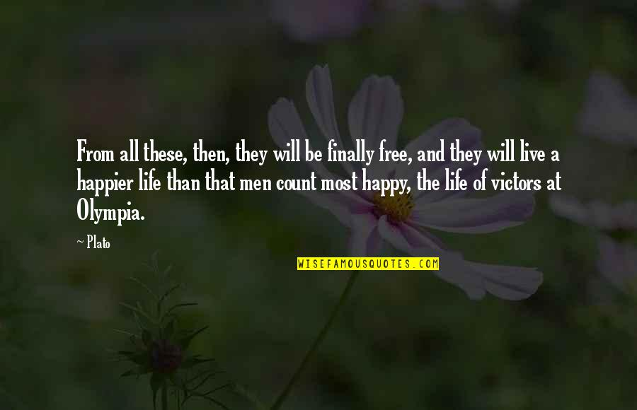 Live Happier Quotes By Plato: From all these, then, they will be finally