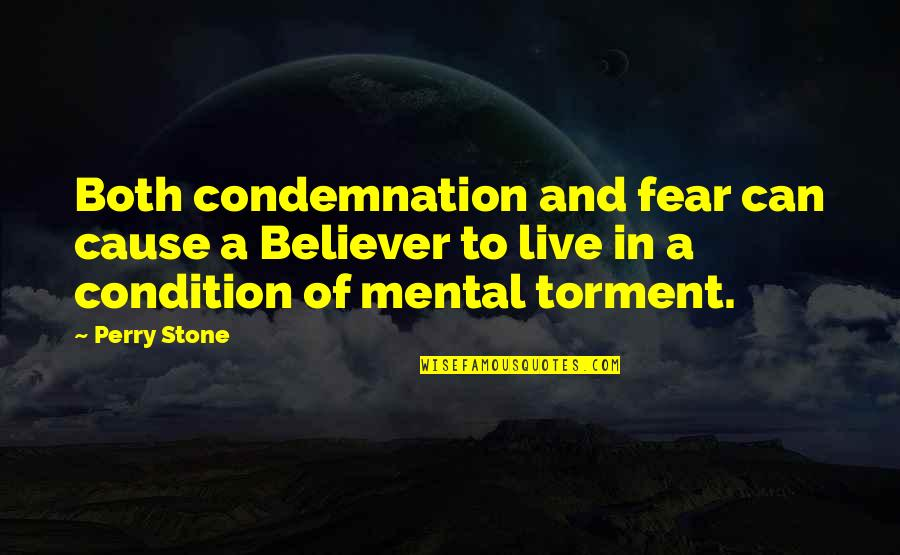 Live In Fear Quotes By Perry Stone: Both condemnation and fear can cause a Believer