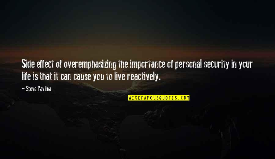 Live In Fear Quotes By Steve Pavlina: Side effect of overemphasizing the importance of personal