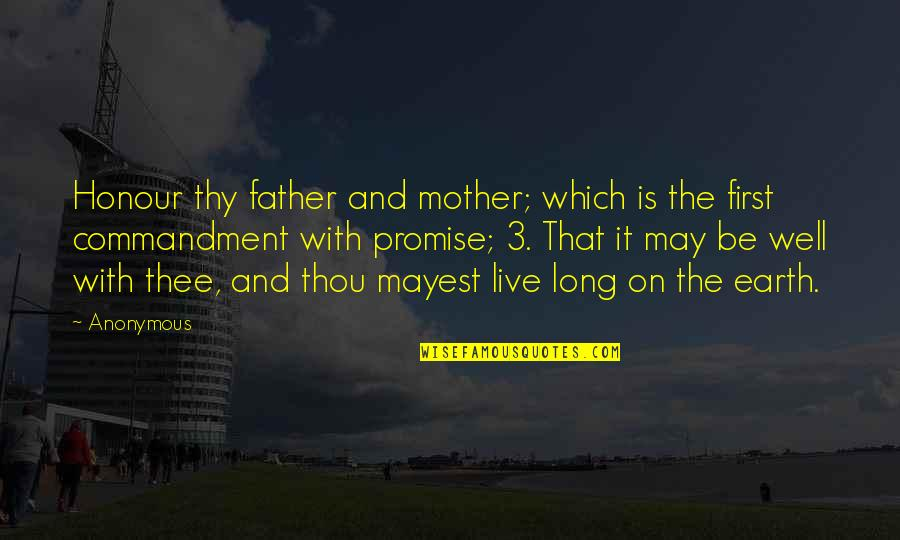 Live It Quotes By Anonymous: Honour thy father and mother; which is the