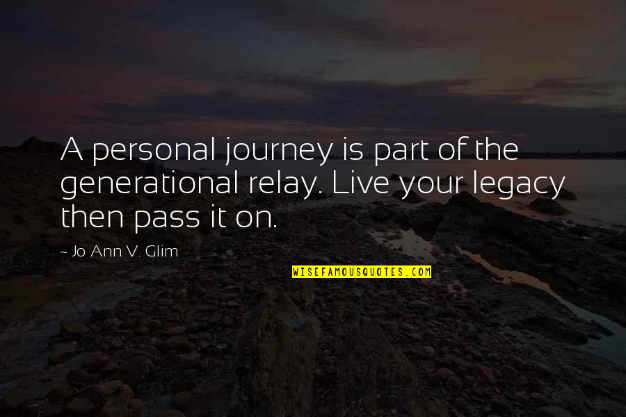 Live It Quotes By Jo Ann V. Glim: A personal journey is part of the generational