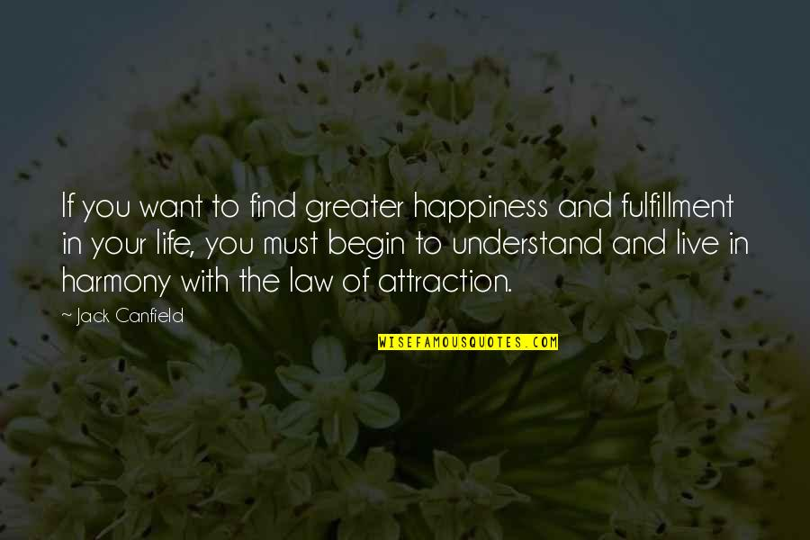Live Life Happiness Quotes By Jack Canfield: If you want to find greater happiness and