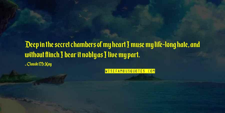 Live Long Life Quotes By Claude McKay: Deep in the secret chambers of my heart