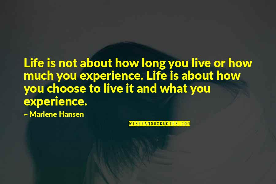 Live Long Life Quotes By Marlene Hansen: Life is not about how long you live