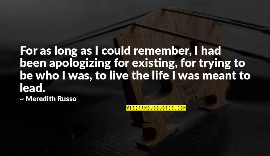 Live Long Life Quotes By Meredith Russo: For as long as I could remember, I