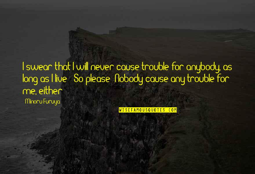 Live Long Life Quotes By Minoru Furuya: I swear that I will never cause trouble
