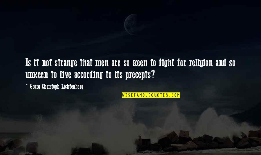 Live To Fight Quotes By Georg Christoph Lichtenberg: Is it not strange that men are so