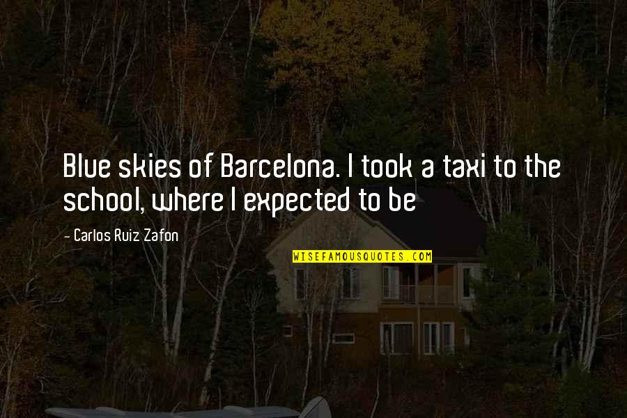 Live Usd Inr Quotes By Carlos Ruiz Zafon: Blue skies of Barcelona. I took a taxi