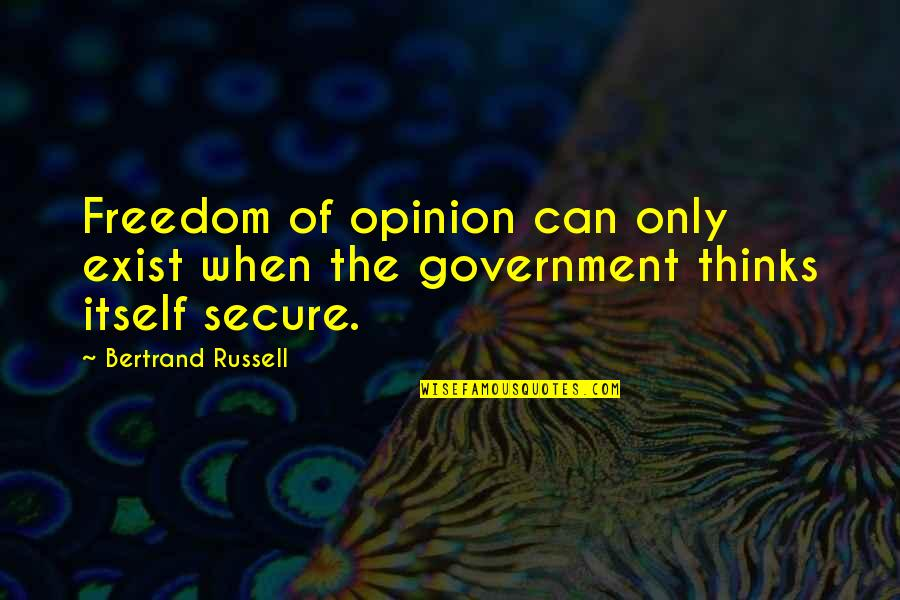 Living A Productive Life Quotes By Bertrand Russell: Freedom of opinion can only exist when the