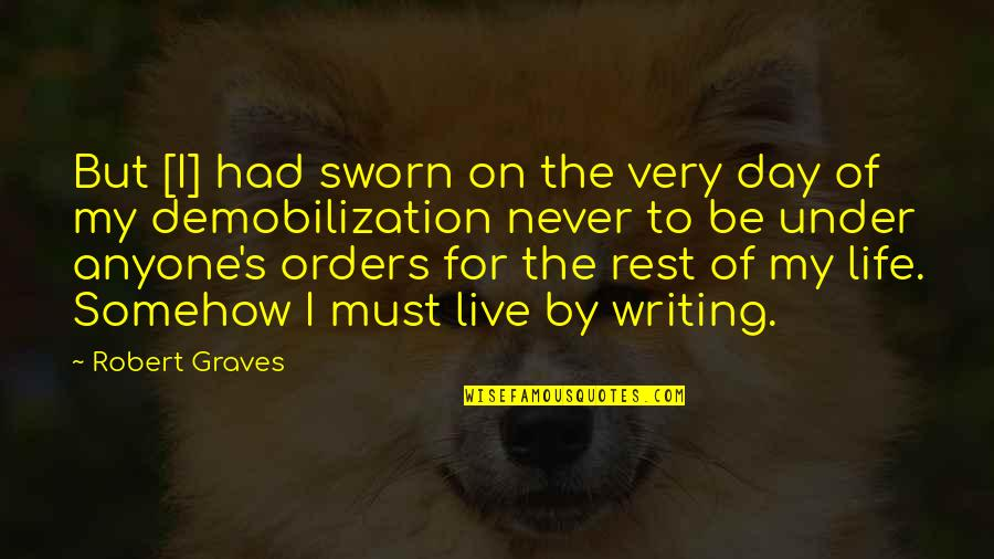 Living A Productive Life Quotes By Robert Graves: But [I] had sworn on the very day