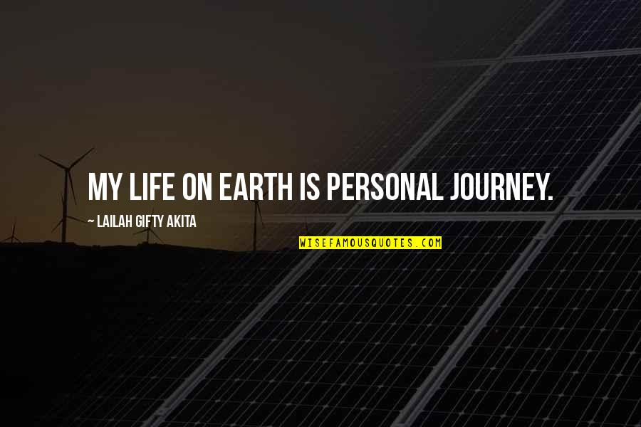 Living Alone Quotes By Lailah Gifty Akita: My life on earth is personal journey.