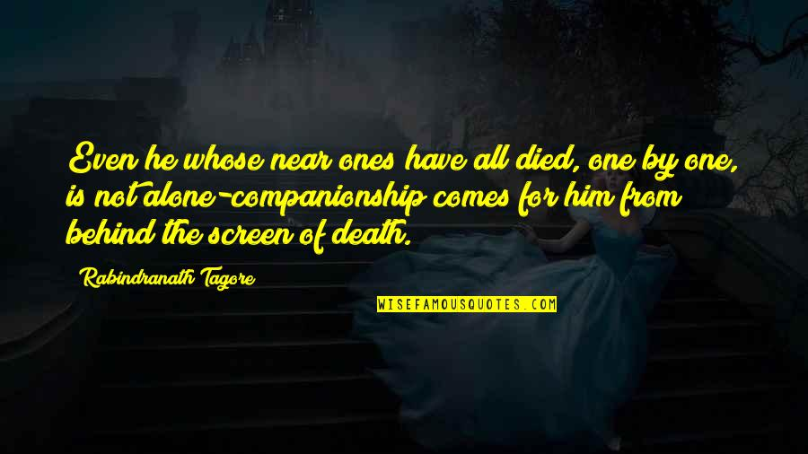 Living Alone Quotes By Rabindranath Tagore: Even he whose near ones have all died,