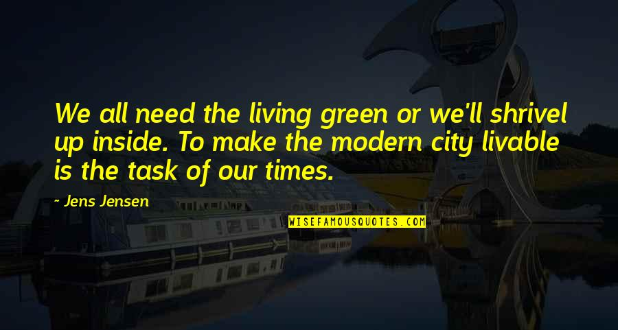 Living Green Quotes By Jens Jensen: We all need the living green or we'll
