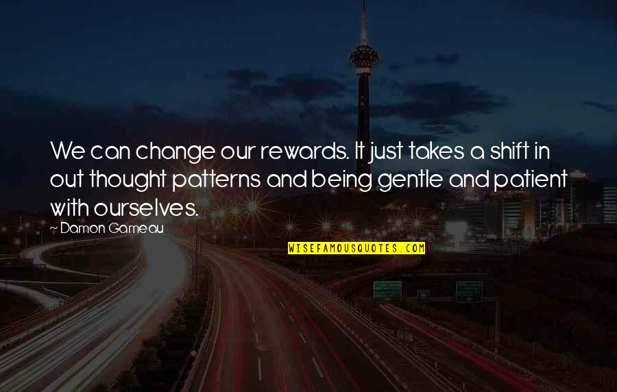 Living Healthy Quotes By Damon Gameau: We can change our rewards. It just takes