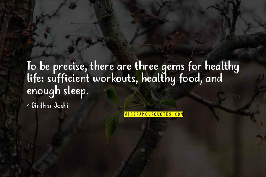 Living Healthy Quotes By Girdhar Joshi: To be precise, there are three gems for