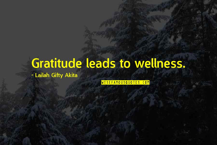 Living Healthy Quotes By Lailah Gifty Akita: Gratitude leads to wellness.
