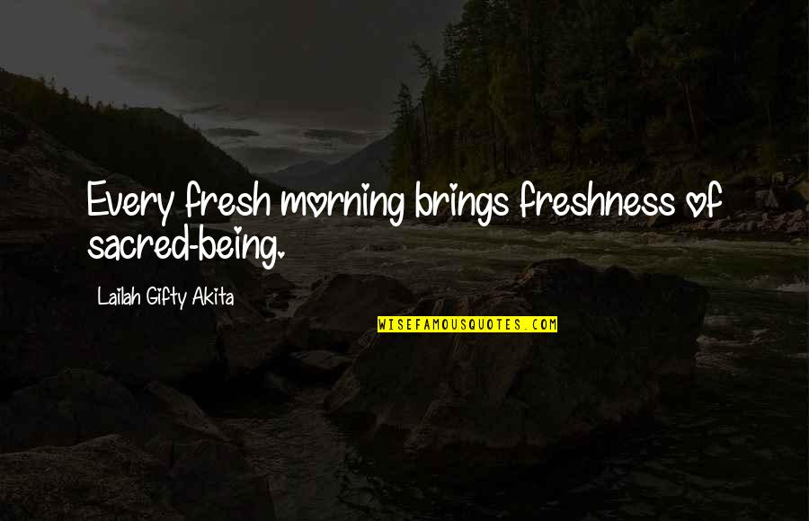 Living Healthy Quotes By Lailah Gifty Akita: Every fresh morning brings freshness of sacred-being.