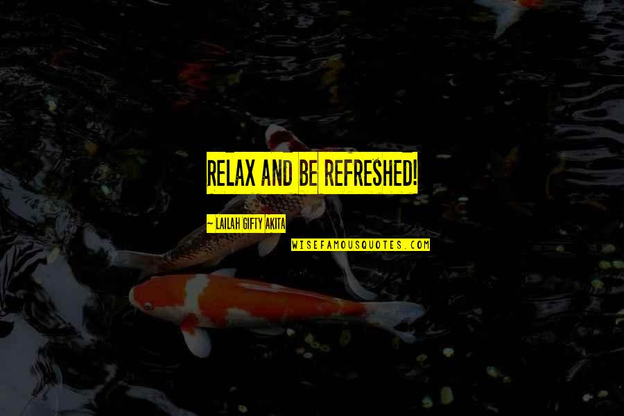 Living Healthy Quotes By Lailah Gifty Akita: Relax and be refreshed!