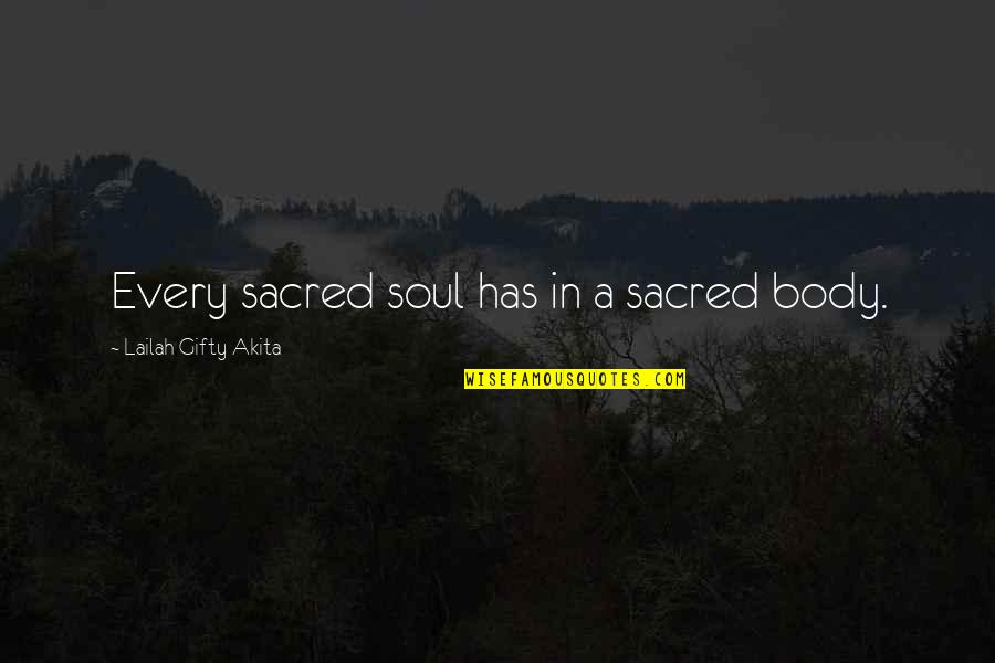 Living Healthy Quotes By Lailah Gifty Akita: Every sacred soul has in a sacred body.