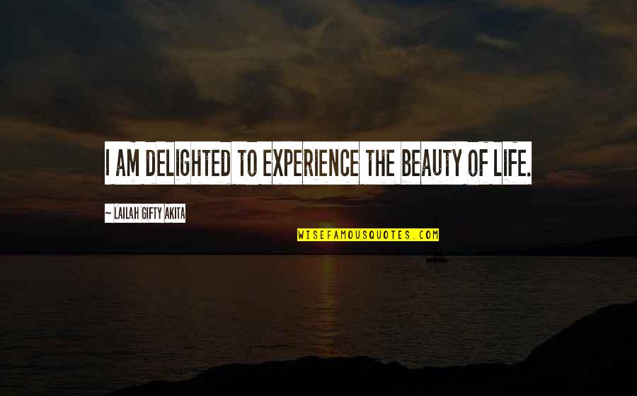 Living Healthy Quotes By Lailah Gifty Akita: I am delighted to experience the beauty of