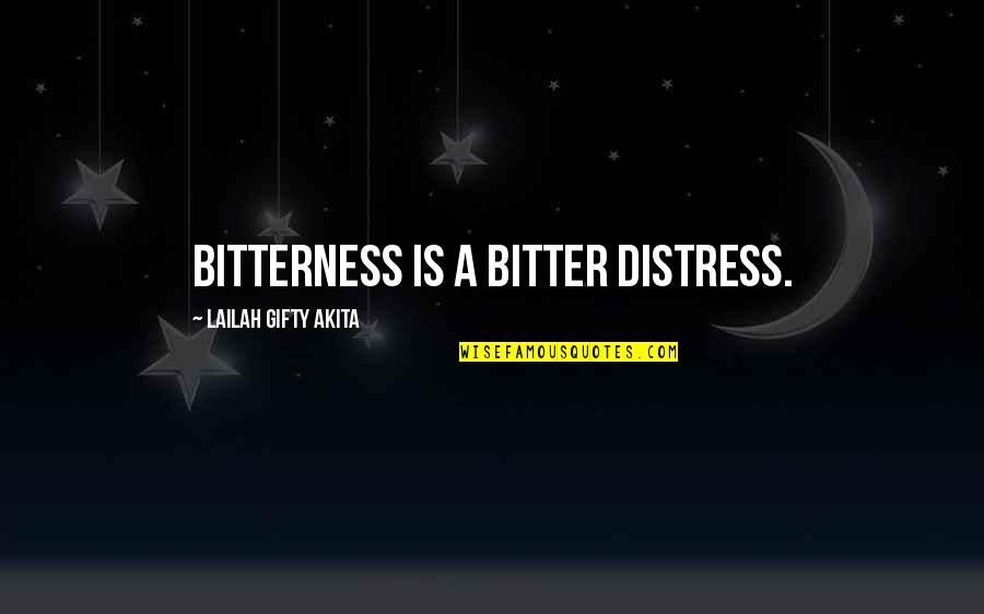 Living Healthy Quotes By Lailah Gifty Akita: Bitterness is a bitter distress.