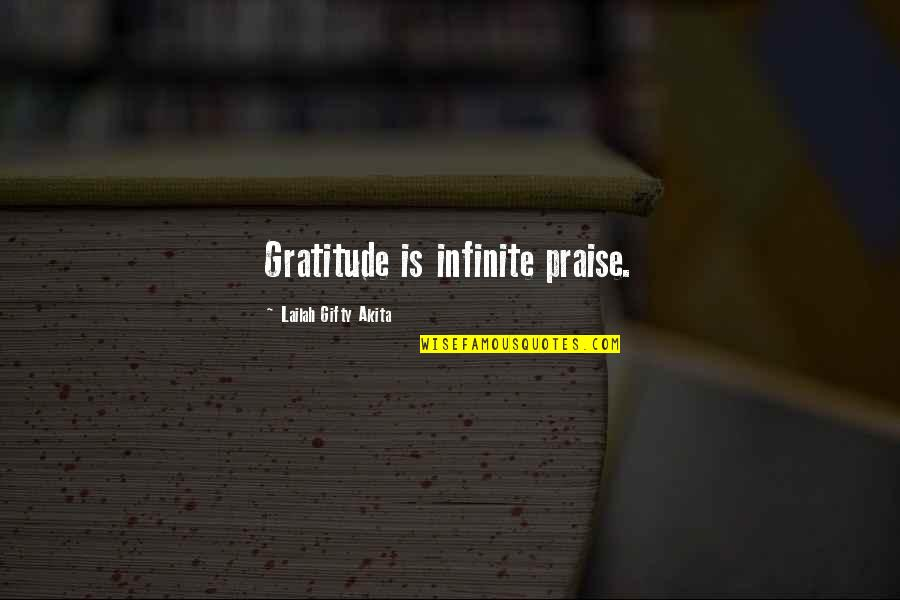 Living Healthy Quotes By Lailah Gifty Akita: Gratitude is infinite praise.