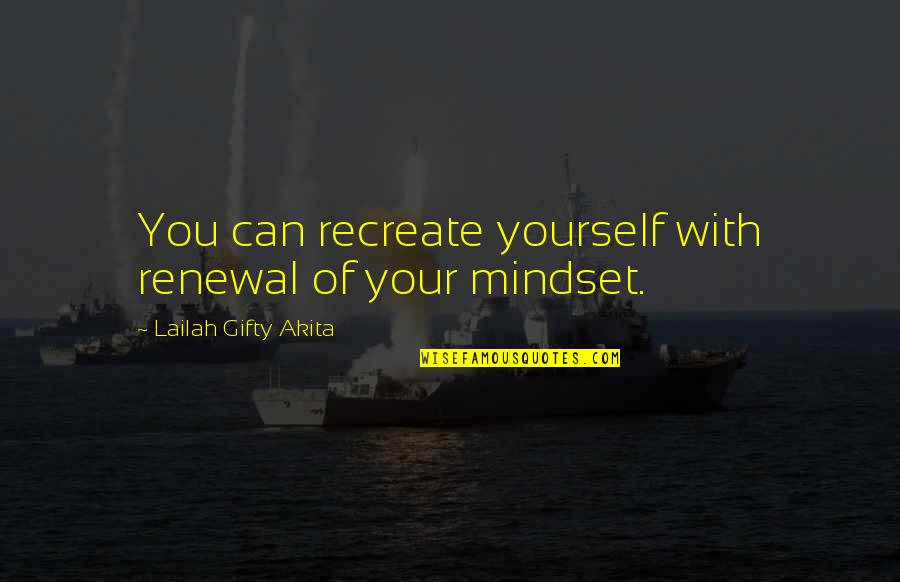 Living Healthy Quotes By Lailah Gifty Akita: You can recreate yourself with renewal of your