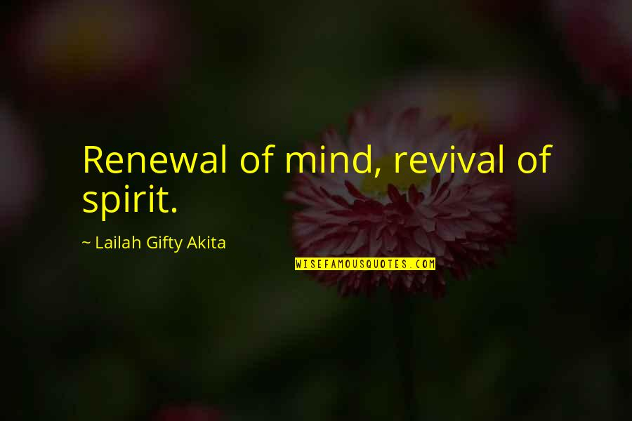 Living Healthy Quotes By Lailah Gifty Akita: Renewal of mind, revival of spirit.