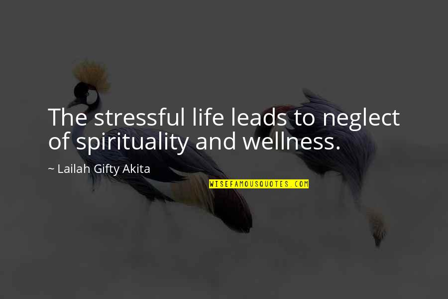 Living Healthy Quotes By Lailah Gifty Akita: The stressful life leads to neglect of spirituality