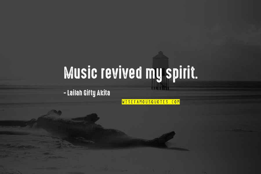Living Healthy Quotes By Lailah Gifty Akita: Music revived my spirit.