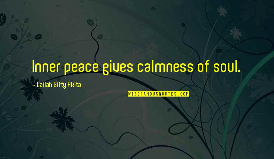 Living Healthy Quotes By Lailah Gifty Akita: Inner peace gives calmness of soul.