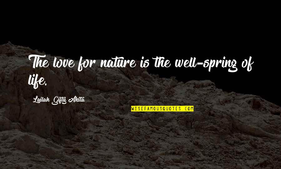 Living Healthy Quotes By Lailah Gifty Akita: The love for nature is the well-spring of