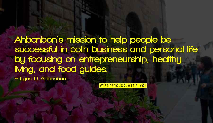 Living Healthy Quotes By Lynn D. Ahbonbon: Ahbonbon's mission to help people be successful in