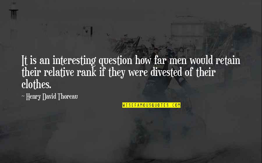 Living In A Third World Country Quotes By Henry David Thoreau: It is an interesting question how far men