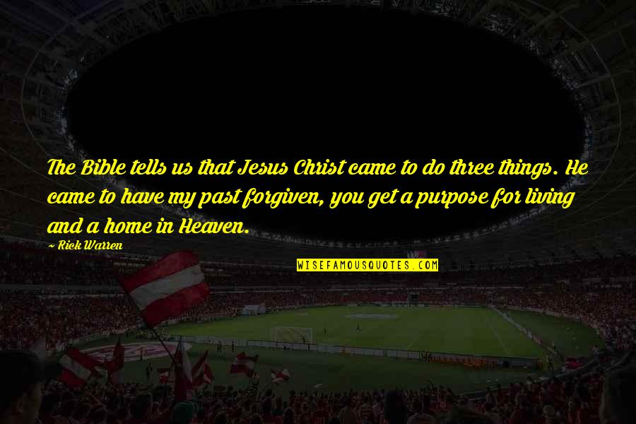 Living In Past Quotes By Rick Warren: The Bible tells us that Jesus Christ came