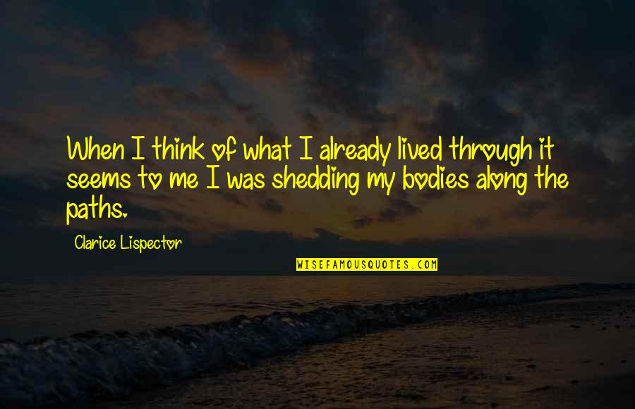 Living In The Present And Not The Past Quotes By Clarice Lispector: When I think of what I already lived