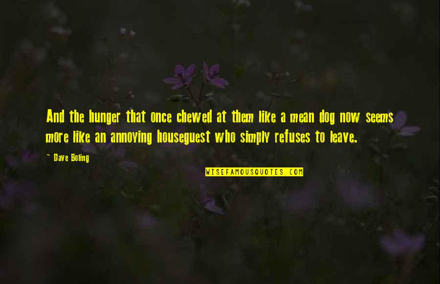 Living Life Now Quotes By Dave Boling: And the hunger that once chewed at them