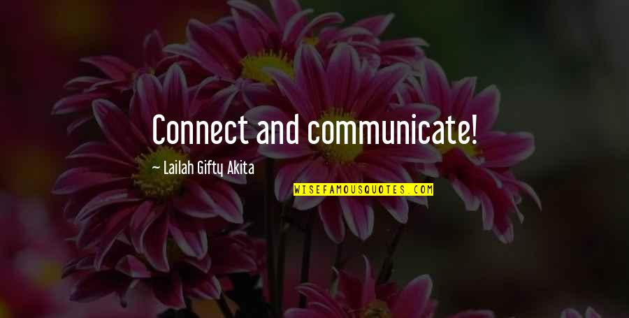 Living Life Without Friends Quotes By Lailah Gifty Akita: Connect and communicate!