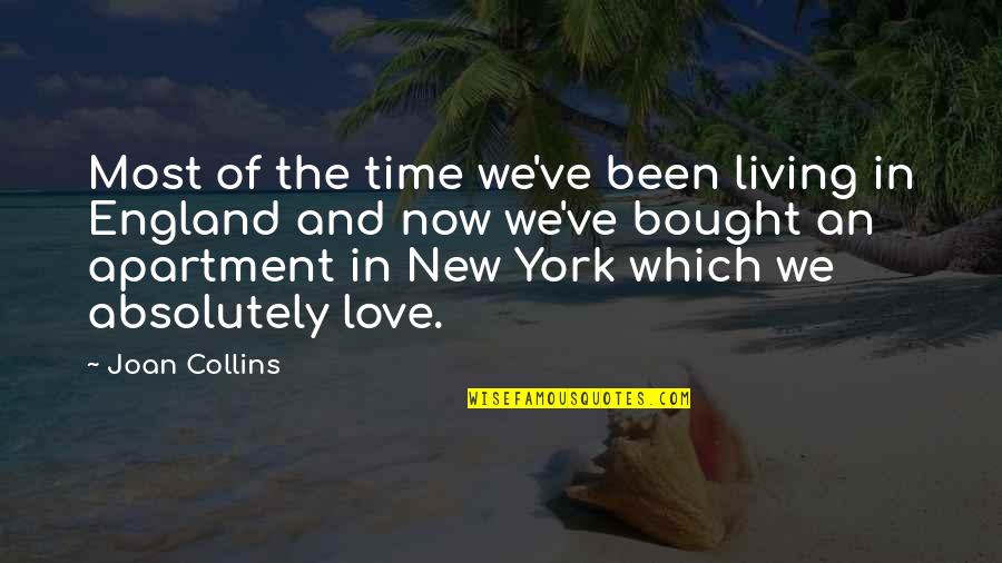 Living Now Quotes By Joan Collins: Most of the time we've been living in