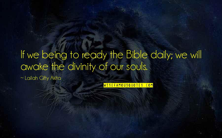 Living Our Life Quotes By Lailah Gifty Akita: If we being to ready the Bible daily;