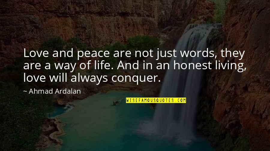 Living Sayings And Quotes By Ahmad Ardalan: Love and peace are not just words, they