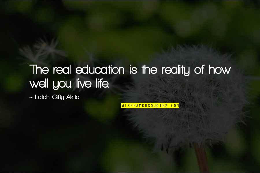 Living Sayings And Quotes By Lailah Gifty Akita: The real education is the reality of how