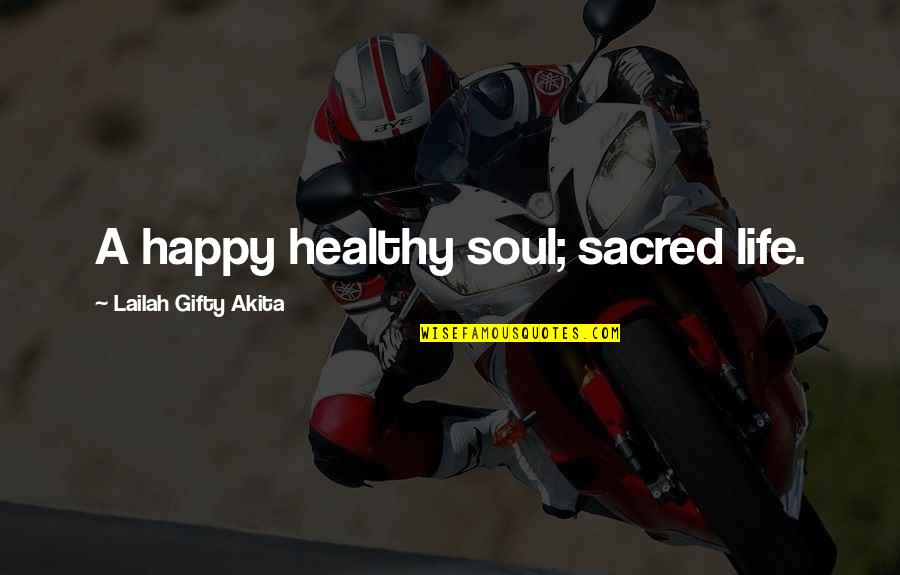Living Sayings And Quotes By Lailah Gifty Akita: A happy healthy soul; sacred life.